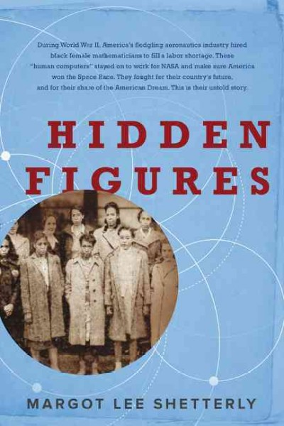 Book Cover: Hidden Figures: The Story of the African-American Women Who Helped Win the Space Race