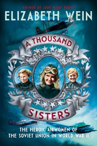 Book Cover: A Thousand Sisters: The Heroic Airwomen of the Soviet Union in World War II