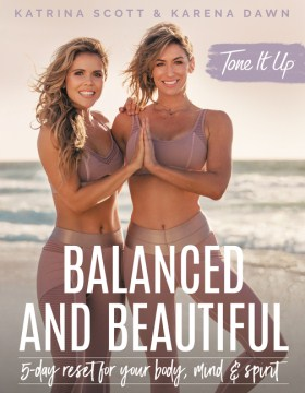 Balanced and Beautiful: A 5-Day Reset for Your Body, Mind, and Spirit