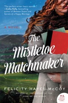Book Cover: The Mistletoe Matchmaker: A Novel