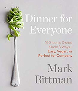 Book Cover: Dinner for Everyone: 100 Iconic Dishes Made 3 Ways--Easy, Vegan, or Perfect for Company