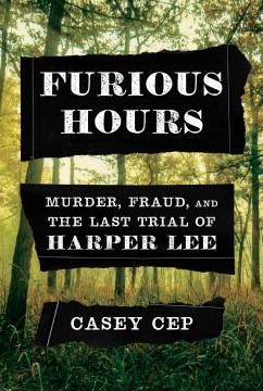 Book Cover: Furious Hours: Murder, Fraud, and the Last Trial of Harper Lee