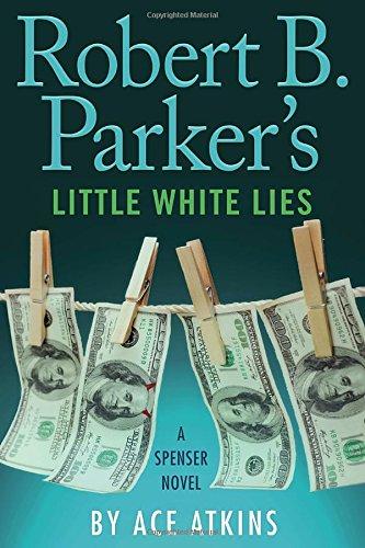 Book Cover: Robert B. Parker's Little White Lies (Spenser Series #46)