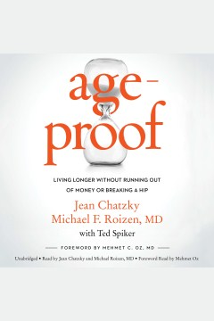 Book Cover: age-proof: How to Live Longer Without Breaking a Hip, Running Out of Money, or Forgetting Where You Put It - The 8 Secrets