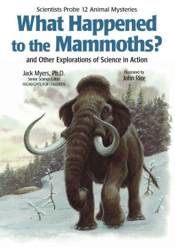 Book Cover: What happened to the mammoths? and other explorations of science in action