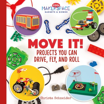 Book Cover: Move It! Projects You Can Drive, Fly, and Roll
