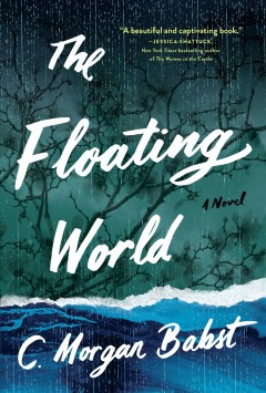 Book Cover: The Floating World: A Novel